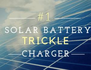 Best Solar Trickle Charger