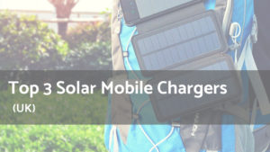 Top 3 Solar Mobile Chargers